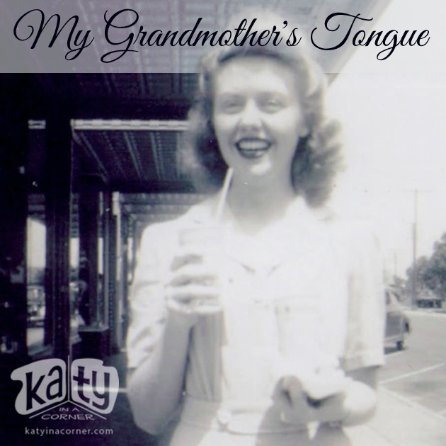 My Grandmother's Tongue