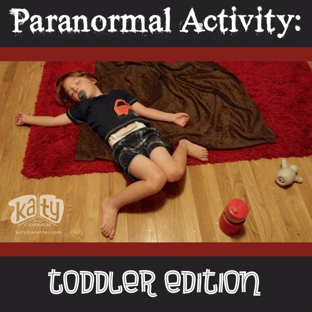 Paranormal Activity:  Toddler Edition