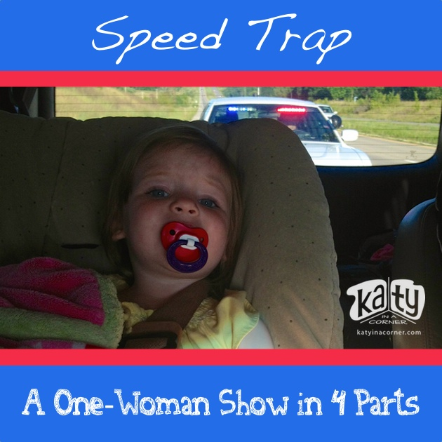 Speed Trap:  A One-Woman Show