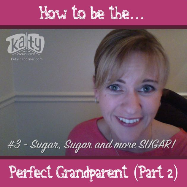 How to be the Perfect Grandparent (Part 2)