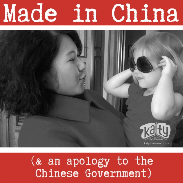 Made in China (& an apology to the Chinese Government)