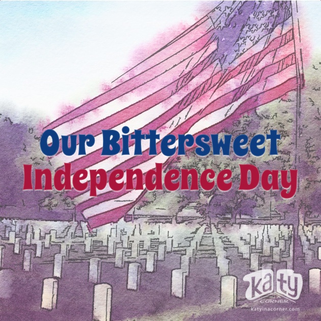 Our Bittersweet Independence Day