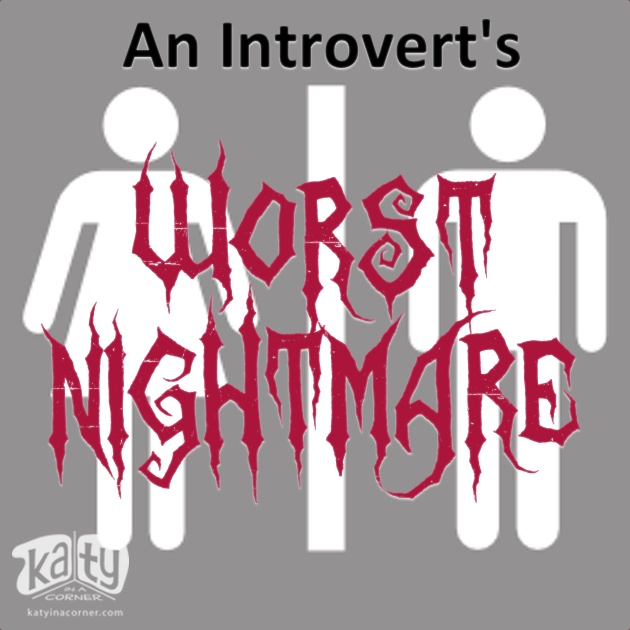anintrovertsworstnightmare