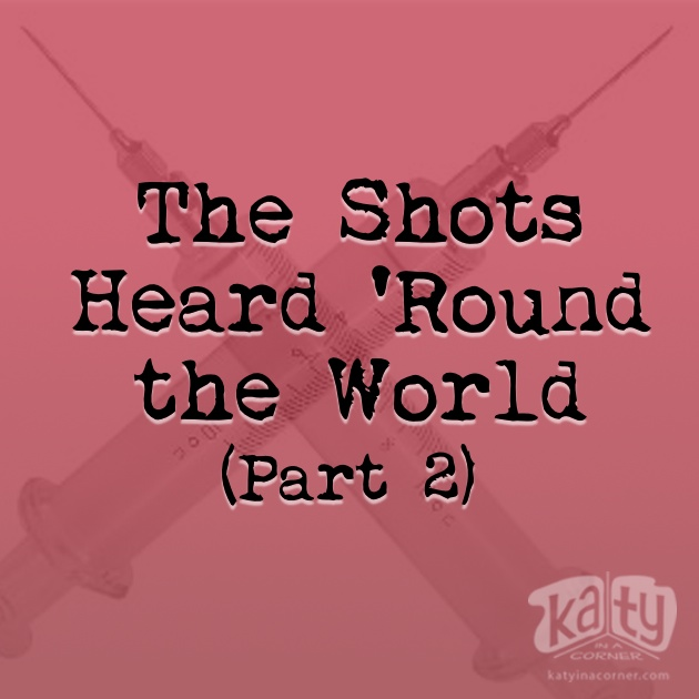 The Shots Heard 'Round the World (Part 2)