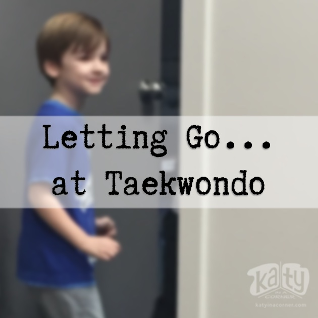 Letting Go...at Taekwondo
