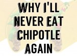 Why I'll Never Eat Chipotle Again